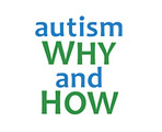 Autism Why and How
